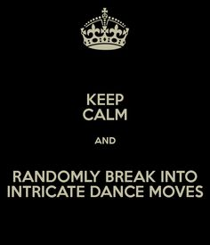 Keep Calm and JUST DANCE  #Happy #Friday