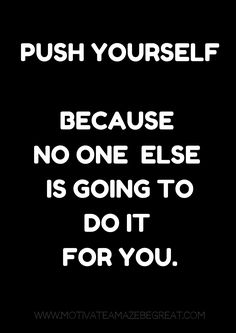 27 Self Motivation Quotes And Posters For Success Pushing Yourself Quotes, Trust Yourself Quotes, Motivational Thoughts, Motivational Quotes, Inspirational Quotes, Positive Words, Positive Quotes, Positive Affirmations, Advice Quotes