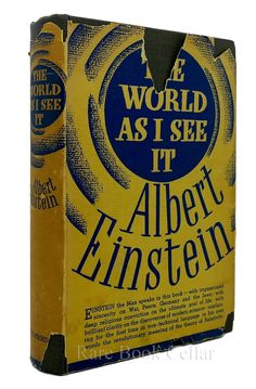 THE WORLD AS I SEE IT, Albert Einstein, Translated by Alan Harris