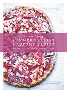 Revel in the orchards bounty with 120 seasonal recipes for salads, cakes, creams, syrups and more. by Annie Rigg