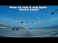 dash cam videos | drivershaming | How To Run A Red Light - Texas Style!!