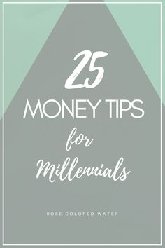 25 Money Tips for Millennials | Rose Colored Water #finances #money #debt #lifestyle #bloggers #collegelife