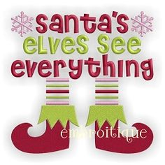Santa's Elves See Everything - 6 Sizes!   Christmas   Machine Embroidery Designs   SWAKembroidery.com Embroitique