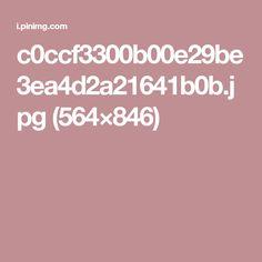 c0ccf3300b00e29be3ea4d2a21641b0b.jpg (564×846)