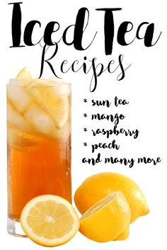 Iced Tea Recipes - peach, mango, sun tea, raspberry and many more you'll love - perfect for those warm months