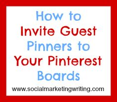How to Successfully Invite Guest Pinners to Your Pinterest Boards http://socialmarketingwriting.com/how-to-invite-guest-pinners-to-your-pinterest-boards/