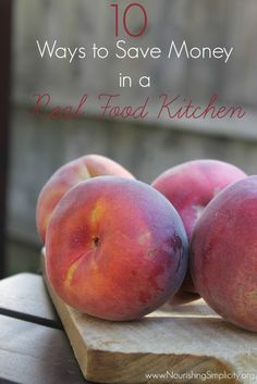 10 Ways to Save Money in a Real Food Kitchen - Nourishing Simplicity