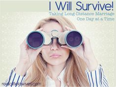 I Will Survive! Taking Long-Distance Marriage One Day at a Time #marriage #longdistance #relationships @oilfieldwives