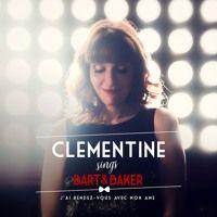 Clémentine sings Bart&Baker - Album par bartandbaker sur SoundCloud