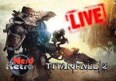 TITANFALL 2 LIVE CONQUISTANDO