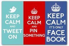 Keep calm. Op Pinterest vind je trouwens heel veel variaties op de 'Keep calm'-tekst van de Britse regering tijdens WOII. Je kunt zelfs je eigen tekst maken. Klik daarvoor op deze [Pin].