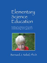 Veteran scientist, teacher and author Bernard J. Nebel, Ph.D., has designed a curriculum that is unique in several ways. It minimizes technical terminology. It recognizes that learning entails an ongoing developmental progression that is reinforced and solidified by being put into practice. It acknowledges that children are capable of more sophisticated thinking than they're generally given credit for.