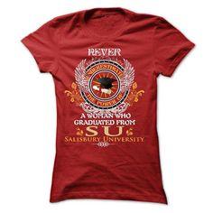 Cool A Woman who graduated from Salisbury University (SU) T shirts