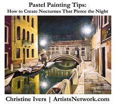 Love this advice for painting nocturnes with pastel, including some close-up studies. #art ArtistsNetwork.com