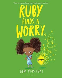 Ruby Finds a Worry (Big Bright Feelings) by Tom Percival Le Souci, Feeling Pictures, Kindle, Anxiety In Children, Read Aloud, Book Lists, Free Ebooks, Books To Read, Kid Books