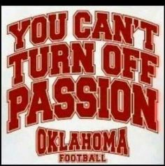Can't turn off PASSION. #BOOMER SOONER. VIA :Sooner til death