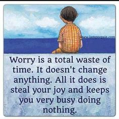Wasting time worrying