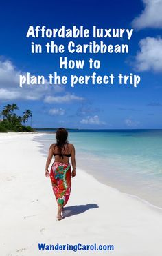 Luxury on a budget. Tips and tricks for planning an affordable luxury Caribbean vacation.http://wanderingcarol.com/affordable-luxury-caribbean-tips/