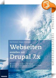 Webseiten erstellen mit Drupal 7.X    ::  Drupal ist als Content-Management-System dank seiner Leistungsfähigkeit und Flexibilität sehr erfolgreich. Dieses Buch zeigt, wie Sie die zahllosen Einstellungen und Optionen von Drupal 7 stets im Überblick behalten und optimal konfigurieren. An praktischen Beispielen erfahren Sie, wie Sie Drupal 7 installieren, Artikel und Blogs anlegen, Benutzer verwalten und das Layout Ihrer Seite nach Ihren Wünschen gestalten.     Die Flexibilität von Drupa...