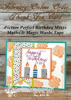 Get this card FREE with an online order placed at my Online Store -  Stampin' Up! Picture Perfect Birthday and Myths & Magic Specialty Washi Tape handmade birthday card - Create With Christy: February Online Order Thank You Card - Christy Fulk, Independent SU! Demo