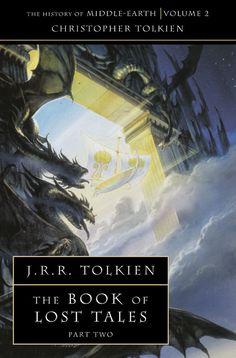 The History Of Middle-Earth (Volume II) - The Book Of Lost Tales (Part II) - J.R.R. Tolkien