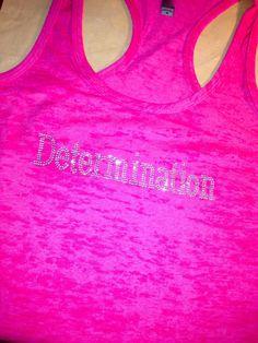 Determination Rhinestone Motivational Workout Shirt. Fitness Shirt. Gym Shirt.