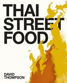 """Thai Street Food - David Thompson. """"This book is so divine it is difficult to tell whether it is an art book or a cooking book. The images are so fabulous you will swear you have walked off the plane and into Thailand when you fall into this book. You walk down the streets, greet passers-by, are invited into their homes, take meals with them, and then wander outside to the side walks, watching those at work as they prepare food, stretch noodles, catch fish and transport cargo on their bikes"""""""