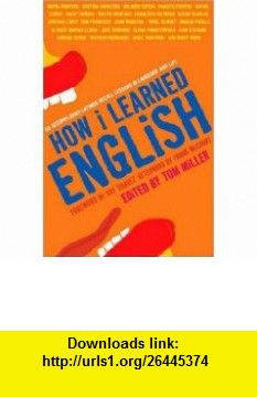 How I Learned English 55 Accomplished Latinos Recall Lessons in Language and Life Tom Miller, Frank McCourt, Ray Suarez , ISBN-10: 1426200978  ,  , ASIN: B004JU1SX0 , tutorials , pdf , ebook , torrent , downloads , rapidshare , filesonic , hotfile , megaupload , fileserve