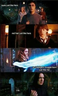 poor Snape he sees Lily in each of the trio