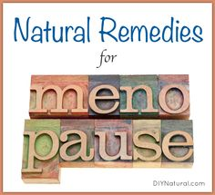 These 10 natural remedies for menopause give relief for the negative symptoms that accompany the positives of menopause--no more cramps, mood swings, etc.