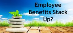 How Do Your Employee Benefits Stack Up?  http://handoutsplus.com can show you how to answer that