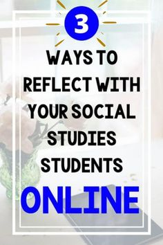 Here are some positive and interactive ways to reflect with your social studies students online. Whether you use text, video, or project-based learning activities, reflection is key when it comes to working with your social studies students online. #SocialStudies #USHistory #HomeSchool #4thgrade #5thgrade #6thgrade #Interactive #MiddleSchool #UpperElementary