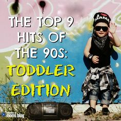 The Top 9 Hits of the 90s {Toddler Edition} | Columbia SC Moms Blog