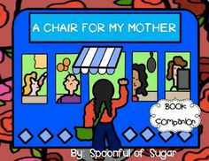 A Chair For My Mother (Story Companion with QR codes for your iPad! Beginning Middle End, Friendly Letter, Authors Purpose, 3 Characters, Story Elements, Cause And Effect, Inference, Main Character, Qr Codes