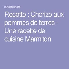 Recette : Chorizo aux pommes de terres - Une recette de cuisine Marmiton