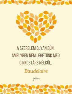 Esküvői idézetek - Baudelaire Motivation, Wedding, Home Decor, Valentines Day Weddings, Mariage, Weddings, Interior Design, Marriage, Daily Motivation