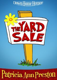 Free Kindle Book For A Limited Time : The Yard Sale (A Short Story) - Jennifer Riley's tips for having a memorable yard sale:• Early Birds do arrive at dawn, so be ready.• Hire Buddy to fix the karaoke machine and turn your front lawn into Woodstock 2012.• Have Gail send the pest control man across the street where the competition is having a sale, too.• Stand up to Tightwads. How can someone ask you if you'll take less than a quarter? Seriously.• Let a kid named Bucky Sue wow…