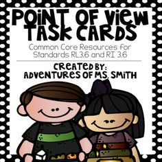 In this pack you will find a point of view poster and 12 task cards for Common Core standards RL 3.6 and RI 3.6. Task cards are half a page in size and each includes a short passage and a question. Multiple student recording sheets are also included.