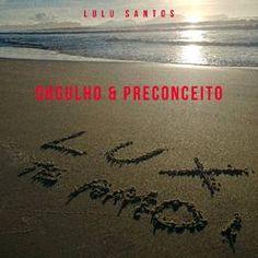 """Lulu Santos lança single e clipe """"Orgulho e Preconceito"""" em todas as plataformas digitais"""