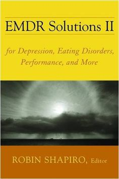 EMDR Solutions II: For Depression, Eating Disorders, Performance, and More (Norton Professional Books) by Robin Shapiro http://www.amazon.com/dp/0393705889/ref=cm_sw_r_pi_dp_4366tb1FA0GG7