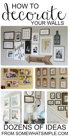 Decorating your walls. Tons of ideas. Great gallery wall ideas.