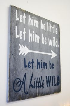 Let Him Be Little Let Him Be Wild Let Him Be A Little Wild Wood Sign, Boys Nursery Decor, Nursery Wall Art, Baby Gift,Gray and Navy Nursery Decor