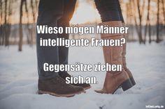 Wieso mögen Männer intelligente Frauen?  Gegensätze ziehen sich an.  ... gefunden auf https://www.istdaslustig.de/spruch/3482 #lustig #sprüche #fun #spass