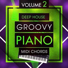 Deep House Groovy Piano MIDI Chords 2 DiSCOVER | 17/JANUARY/2017 | 9.61 MB 'Deep House Groovy Piano MIDI Chords 2' features another 50 eight bar MIDI Deep