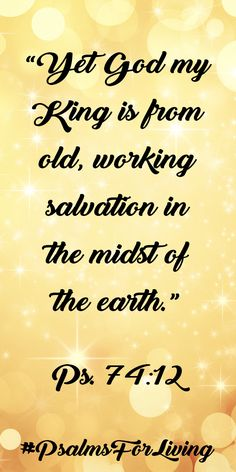 Knowing that God is working salvation in the midst of the earth helps change our perspective on things that happen, but make no sense to us.