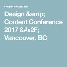 Design & Content Conference 2017 / Vancouver, BC