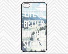 Snowboard Ski Life is Better on the Slopes iPhone Case / Cute Winter iPhone 4s 5 5s 6 5c 6 Plus Case Sports Mountain Shred Quote Gift Cover