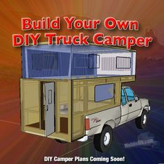 How To Build Your Own DIY Truck Camper RV - (Newly enhanced article with photos and video) : mobilerik Mini Camper, Best Truck Camper, Slide In Truck Campers, Pickup Camper, Camper Trailers, Small Campers, Truck Bed Camping, Camping Gear, Truck Tent