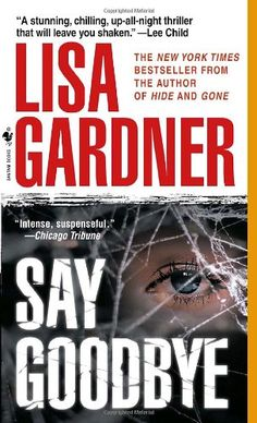Bestseller Books Online Say Goodbye Lisa Gardner $7.99  - http://www.ebooknetworking.net/books_detail-0553588095.html
