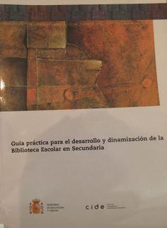 Guía práctica para el desarrollo y dinamización de la Biblioteca Escolar en secundaria / Elena Yágüez ; con la colaboración de M ̇José Zamora  L/Bc 027.8 YAG gui